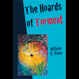 Hoards of Torment, by William Hincy